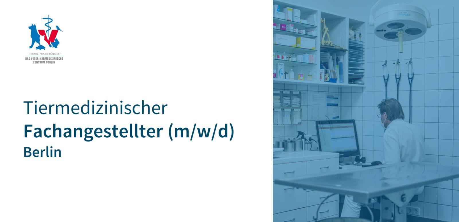 Tierarztpraxis Rödiger- Das Veterinärmedizinische Zentrum Berlin - TFA (m/w/d) in Berlin gesucht